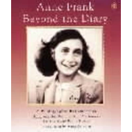 Anne Frank Beyond the Diary: A Photographic Remembrance (BOK)