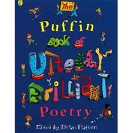 Puffin Book of Utterly Brilliant Poetry (BOK)