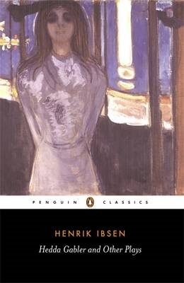 Hedda Gabler and other plays ; The pillars of the community ; The wild duck ; Hedda Gabler (BOK)