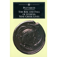 The Rise and Fall of Athens: Nine Greek Lives (BOK)