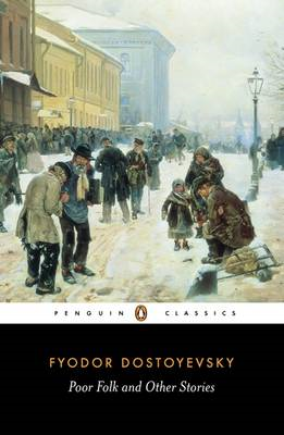 "Poor Folk and Other Stories: ""Poor Folk""; The ""Landlady""; ""Mr Prokharchin""; ""Polzunkov"" (BOK)"