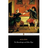 "The Misanthrope and Other Plays: ""Such Foolish Affected Ladies"", ""Tartuffe"", ""The Misanthrope"", ""The (BOK)"
