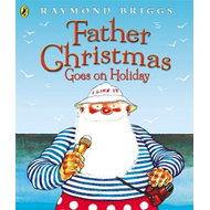 Father Christmas Goes on Holiday (BOK)
