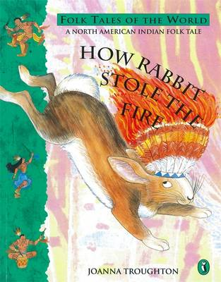 How Rabbit Stole the Fire (BOK)