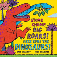Stomp, Chomp, Big Roars! Here Come the Dinosaurs! (BOK)