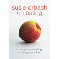 Susie Orbach on Eating (BOK)