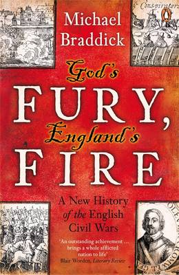 God's Fury, England's Fire: A New History of the English Civil Wars (BOK)