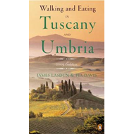 Walking and Eating in Tuscany and Umbria (BOK)