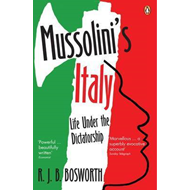 Mussolini's Italy: Life Under the Dictatorship, 1915-1945 (BOK)