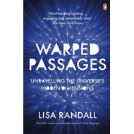 Warped Passages: Unravelling the Universe's Hidden Dimensions (BOK)