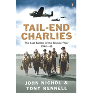 Tail End Charlies: The Last Battles of the Bomber War 1944-45 (BOK)