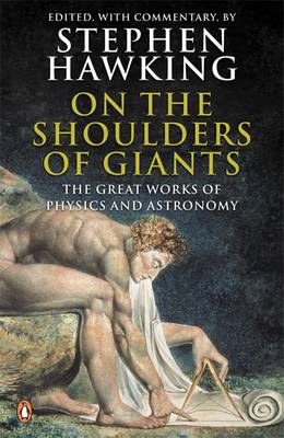On the Shoulders of Giants: The Great Works of Physics and Astronomy (BOK)