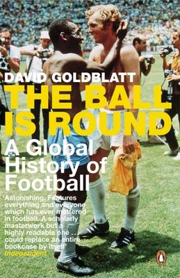 The Ball is Round - A Global History of Football (BOK)