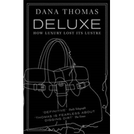 Deluxe: How Luxury Lost Its Lustre (BOK)