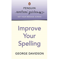 Penguin Writers' Guides: Improve Your Spelling (BOK)