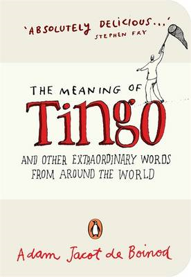 The Meaning of Tingo: And Other Extraordinary Words from Around the World (BOK)