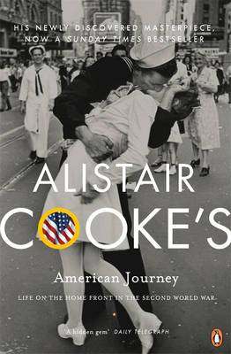 Alistair Cooke's American Journey: Life on the Home Front in the Second World War (BOK)