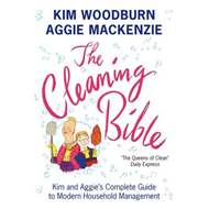 The Cleaning Bible: Kim and Aggie's Complete Guide to Modern Household Management (BOK)