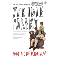 The Idle Parent: Why Less Means More When Raising Kids (BOK)