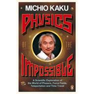 Physics of the Impossible (BOK)