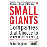 Small Giants: Companies That Choose to be Great Instead of Big (BOK)