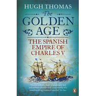 The Golden Age: The Spanish Empire of Charles V (BOK)