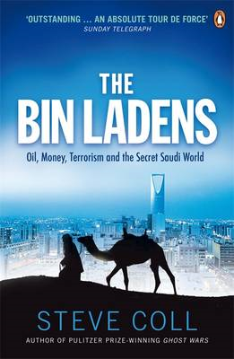 The Bin Ladens: Oil, Money, Terrorism and the Secret Saudi World (BOK)