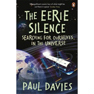 The Eerie Silence: Searching for Ourselves in the Universe (BOK)