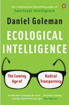 Ecological Intelligence: The Coming Age of Radical Transparency (BOK)