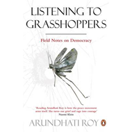 Listening to Grasshoppers: Field Notes on Democracy (BOK)