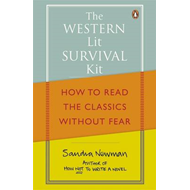 The Western Lit Survival Kit: How to Read the Classics without Fear (BOK)