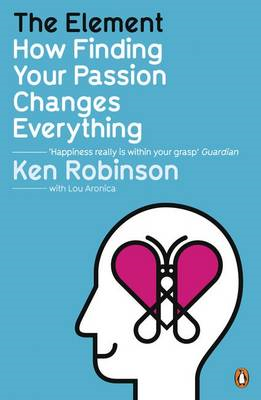 The Element: How Finding Your Passion Changes Everything (BOK)