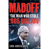 Madoff: The Man Who Stole $65 Billion (BOK)