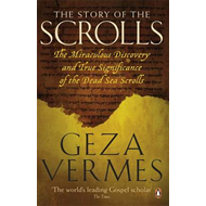 The Story of the Scrolls: The Miraculous Discovery and True Significance of the Dead Sea Scrolls (BOK)