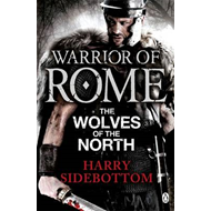 Warrior of Rome V: The Wolves of the North (BOK)
