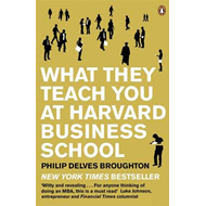 What They Teach You at Harvard Business School (BOK)