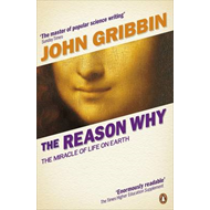 The Reason Why: The Miracle of Life on Earth (BOK)