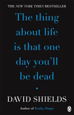 The Thing About Life is That One Day You'll be Dead (BOK)