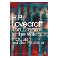 The Dreams in the Witch House and Other Weird Stories (BOK)