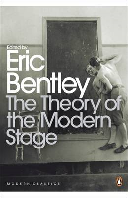 The Theory of the Modern Stage: From Artaud to Zola: an Introduction to Modern Theatre and Drama (BOK)