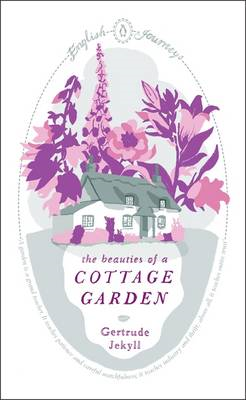 The Beauties of a Cottage Garden (BOK)