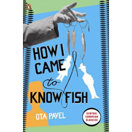 How I Came to Know Fish (BOK)