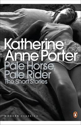 Pale Horse, Pale Rider: The Selected Stories of Katherine An (BOK)