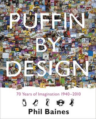 Puffin by Design: 2010 70 Years of Imagination 1940 - 2010 (BOK)
