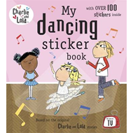 Charlie and Lola: My Dancing Sticker Book (BOK)