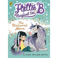 Hattie B, Magical Vet: the Unicorn's Horn (BOK)