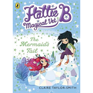 Hattie B, Magical Vet: The Mermaid's Tail (Book 4) (BOK)