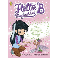 Hattie B, Magical Vet: The Fairy's Wing (BOK)