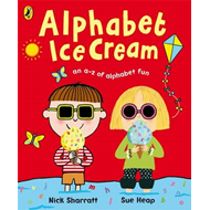 Alphabet Ice Cream: A Fantastic Fun-filled ABC (BOK)