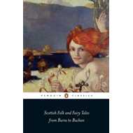Scottish Folk and Fairy Tales from Burns to Buchan (BOK)